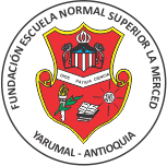 "Fundación Escuela Normal Superior ""La Merced"" Yarumal"